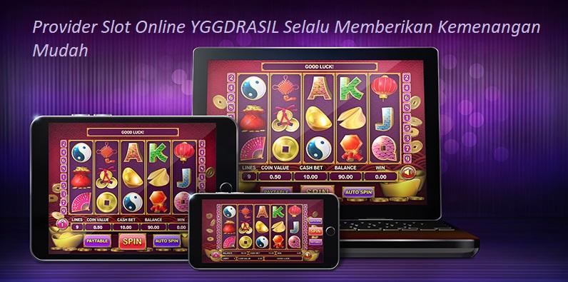 Provider Slot Online YGGDRASIL Selalu Memberikan Kemenangan Mudah